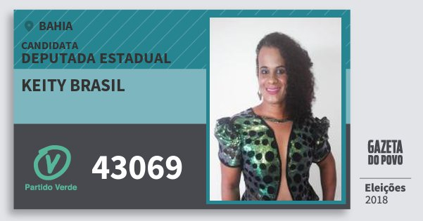 Santinho Keity Brasil 43069 (PV) Deputada Estadual | Bahia | Eleições 2018