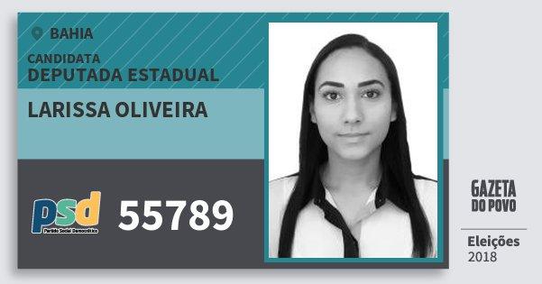 Santinho Larissa Oliveira 55789 (PSD) Deputada Estadual | Bahia | Eleições 2018