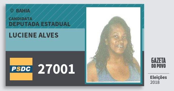 Santinho Luciene Alves 27001 (DC) Deputada Estadual | Bahia | Eleições 2018