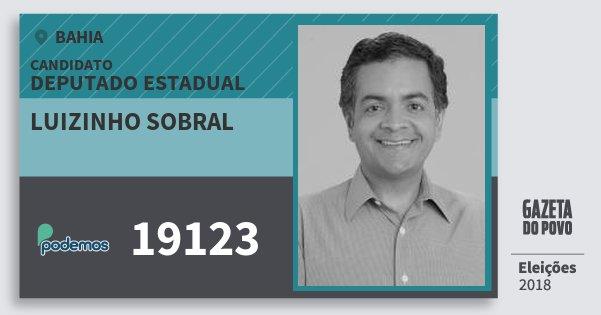 Santinho Luizinho Sobral 19123 (PODE) Deputado Estadual | Bahia | Eleições 2018