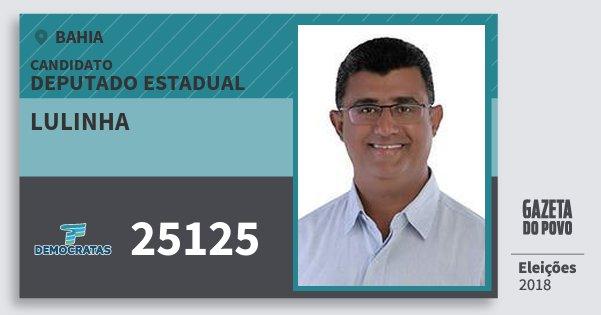 Santinho Lulinha 25125 (DEM) Deputado Estadual | Bahia | Eleições 2018