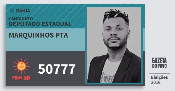 Santinho Marquinhos Pta 50777 (PSOL) Deputado Estadual | Bahia | Eleições 2018