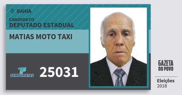 Santinho Matias Moto Taxi 25031 (DEM) Deputado Estadual | Bahia | Eleições 2018