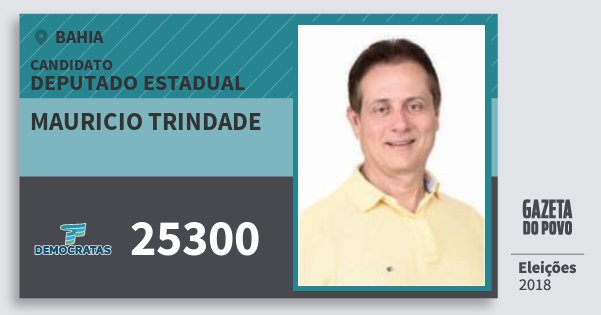 Santinho Mauricio Trindade 25300 (DEM) Deputado Estadual   Bahia   Eleições 2018