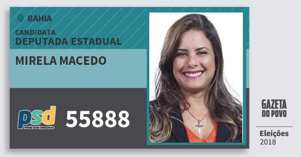 Santinho Mirela Macedo 55888 (PSD) Deputada Estadual | Bahia | Eleições 2018