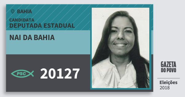Santinho Nai da Bahia 20127 (PSC) Deputada Estadual | Bahia | Eleições 2018