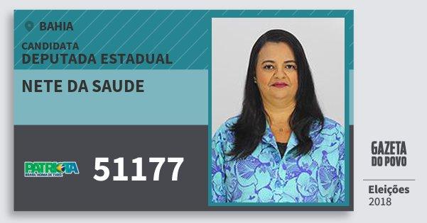 Santinho Nete da Saude 51177 (PATRI) Deputada Estadual | Bahia | Eleições 2018