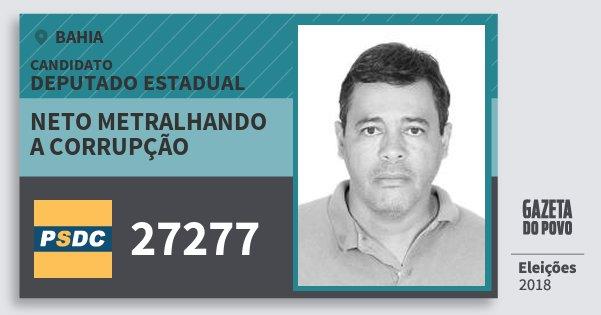 Santinho Neto Metralhando A Corrupção 27277 (DC) Deputado Estadual | Bahia | Eleições 2018