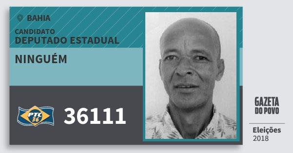Santinho Ninguém 36111 (PTC) Deputado Estadual | Bahia | Eleições 2018