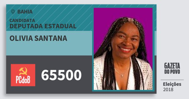 Santinho Olivia Santana 65500 (PC do B) Deputada Estadual | Bahia | Eleições 2018