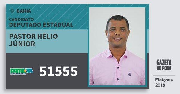 Santinho Pastor Hélio Júnior 51555 (PATRI) Deputado Estadual | Bahia | Eleições 2018