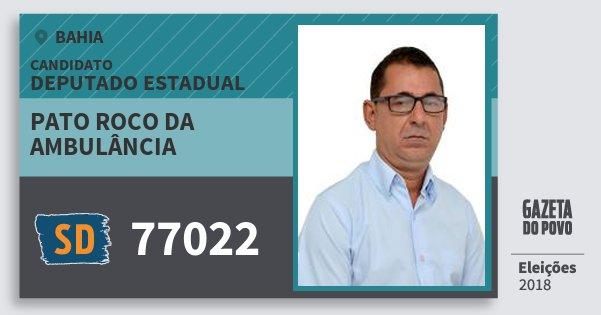 Santinho Pato Roco da Ambulância 77022 (SOLIDARIEDADE) Deputado Estadual | Bahia | Eleições 2018