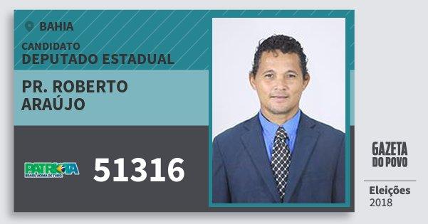 Santinho Pr. Roberto Araújo 51316 (PATRI) Deputado Estadual | Bahia | Eleições 2018