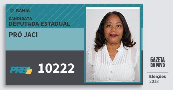 Santinho Pró Jaci 10222 (PRB) Deputada Estadual | Bahia | Eleições 2018