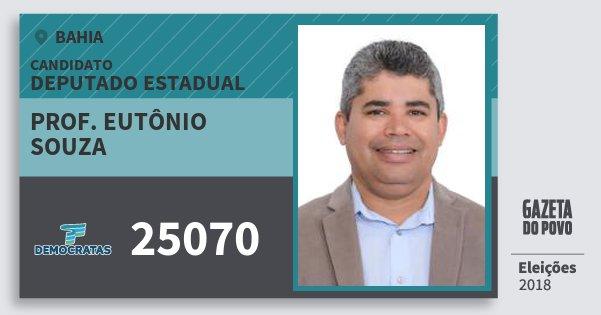 Santinho Prof. Eutônio Souza 25070 (DEM) Deputado Estadual | Bahia | Eleições 2018