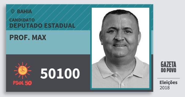 Santinho Prof. Max 50100 (PSOL) Deputado Estadual | Bahia | Eleições 2018