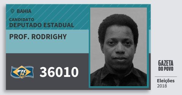 Santinho Prof. Rodrighy 36010 (PTC) Deputado Estadual | Bahia | Eleições 2018