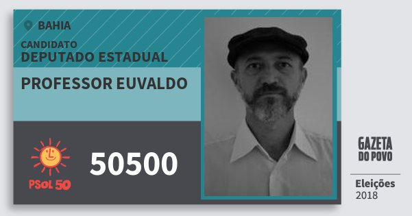 Santinho Professor Euvaldo 50500 (PSOL) Deputado Estadual | Bahia | Eleições 2018