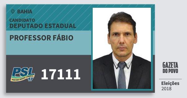 Santinho Professor Fábio 17111 (PSL) Deputado Estadual | Bahia | Eleições 2018