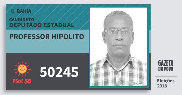 Santinho Professor Hipolito 50245 (PSOL) Deputado Estadual | Bahia | Eleições 2018