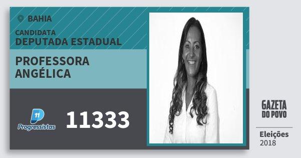 Santinho Professora Angélica 11333 (PP) Deputada Estadual | Bahia | Eleições 2018