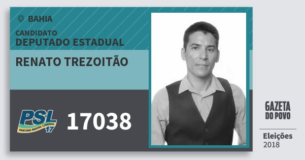 Santinho Renato Trezoitão 17038 (PSL) Deputado Estadual | Bahia | Eleições 2018