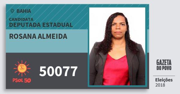 Santinho Rosana Almeida 50077 (PSOL) Deputada Estadual | Bahia | Eleições 2018