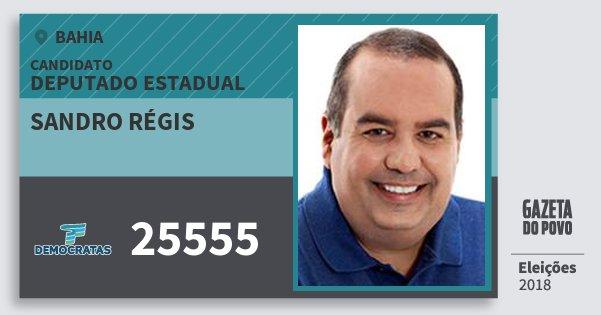 Santinho Sandro Régis 25555 (DEM) Deputado Estadual | Bahia | Eleições 2018