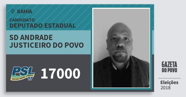 Santinho Sd Andrade Justiceiro do Povo 17000 (PSL) Deputado Estadual | Bahia | Eleições 2018
