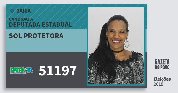 Santinho Sol Protetora 51197 (PATRI) Deputada Estadual | Bahia | Eleições 2018