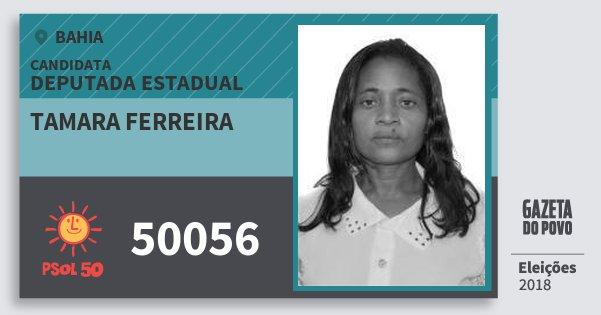 Santinho Tamara Ferreira 50056 (PSOL) Deputada Estadual | Bahia | Eleições 2018