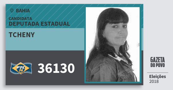 Santinho Tcheny 36130 (PTC) Deputada Estadual | Bahia | Eleições 2018