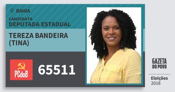 Santinho Tereza Bandeira (Tina) 65511 (PC do B) Deputada Estadual   Bahia   Eleições 2018