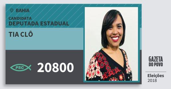 Santinho Tia Clô 20800 (PSC) Deputada Estadual | Bahia | Eleições 2018