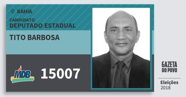 Santinho Tito Barbosa 15007 (MDB) Deputado Estadual | Bahia | Eleições 2018