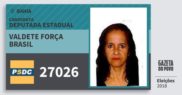 Santinho Valdete Força Brasil 27026 (DC) Deputada Estadual | Bahia | Eleições 2018