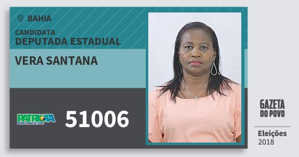 Santinho Vera Santana 51006 (PATRI) Deputada Estadual | Bahia | Eleições 2018