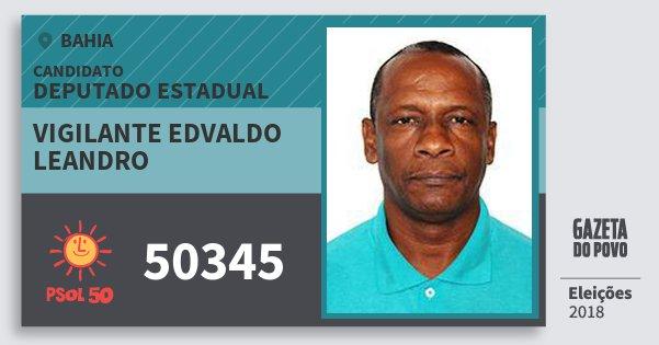 Santinho Vigilante Edvaldo Leandro 50345 (PSOL) Deputado Estadual | Bahia | Eleições 2018