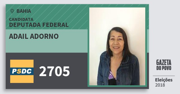 Santinho Adail Adorno 2705 (DC) Deputada Federal | Bahia | Eleições 2018