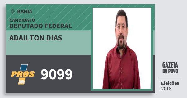 Santinho Adailton Dias 9099 (PROS) Deputado Federal | Bahia | Eleições 2018