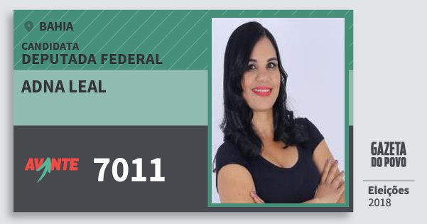 Santinho Adna Leal 7011 (AVANTE) Deputada Federal | Bahia | Eleições 2018