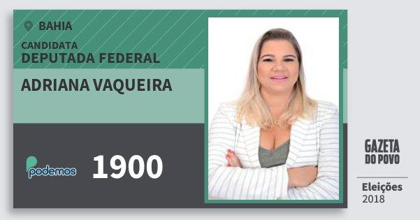Santinho Adriana Vaqueira 1900 (PODE) Deputada Federal | Bahia | Eleições 2018