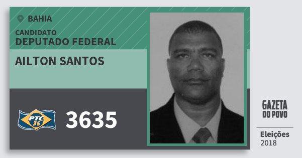 Santinho Ailton Santos 3635 (PTC) Deputado Federal | Bahia | Eleições 2018