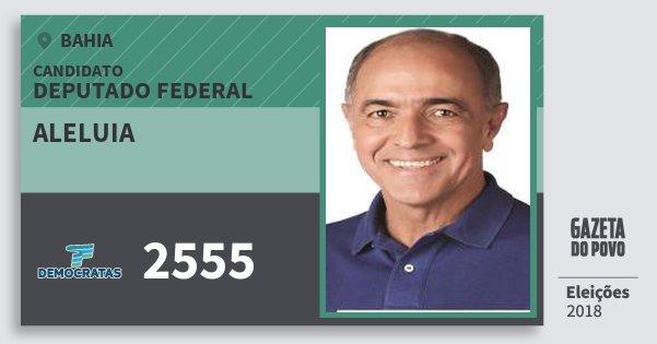 Santinho Aleluia 2555 (DEM) Deputado Federal | Bahia | Eleições 2018