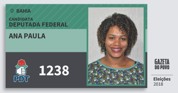 Santinho Ana Paula 1238 (PDT) Deputada Federal   Bahia   Eleições 2018
