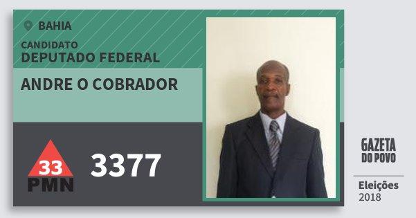 Santinho Andre O Cobrador 3377 (PMN) Deputado Federal | Bahia | Eleições 2018