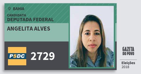 Santinho Angelita Alves 2729 (DC) Deputada Federal | Bahia | Eleições 2018