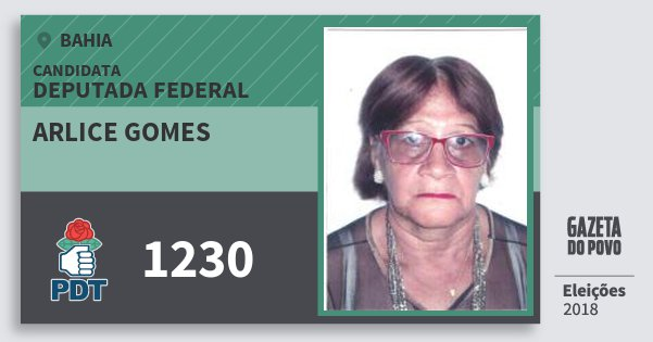 Santinho Arlice Gomes 1230 (PDT) Deputada Federal | Bahia | Eleições 2018