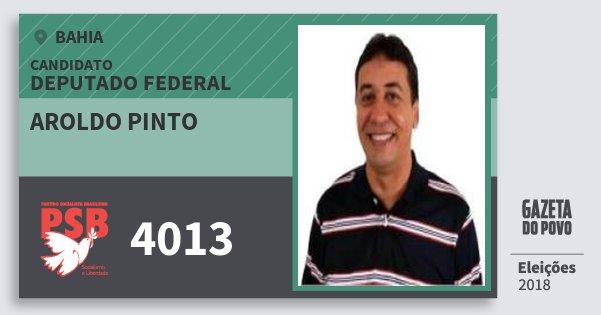 Santinho Aroldo Pinto 4013 (PSB) Deputado Federal | Bahia | Eleições 2018
