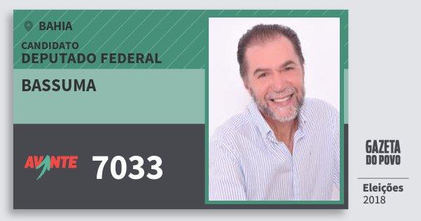 Santinho Bassuma 7033 (AVANTE) Deputado Federal   Bahia   Eleições 2018